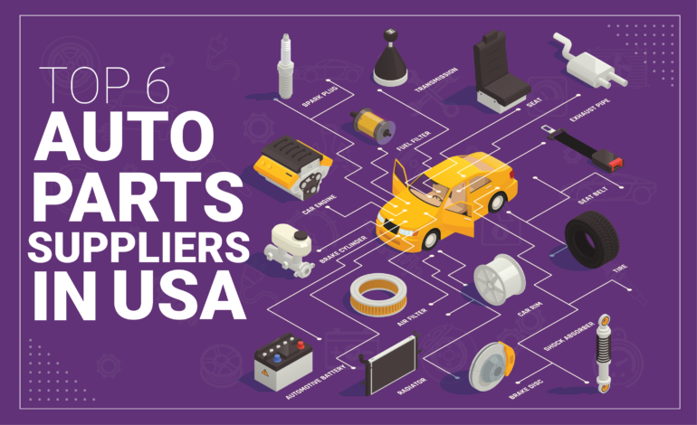 Top 6 Auto Parts Suppliers in the USA